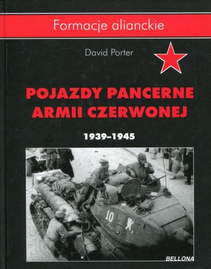 Pojazdy pancerne Armii Czerwonej 1939-1945 - David Porter | okładka