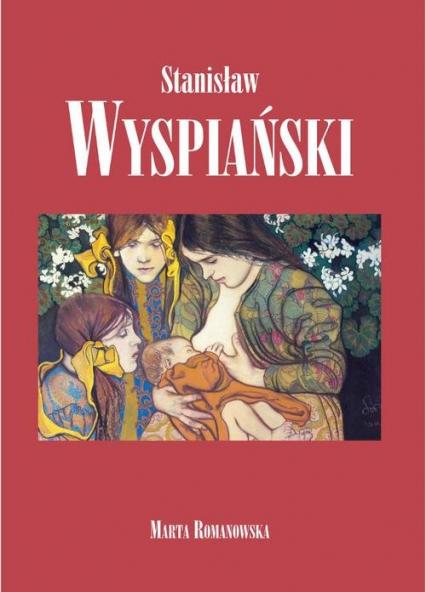 Stanisław Wyspiański - Marta Romanowska   okładka