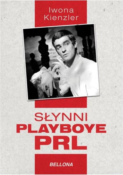 Słynni playboye PRL - Iwona Kienzler | okładka