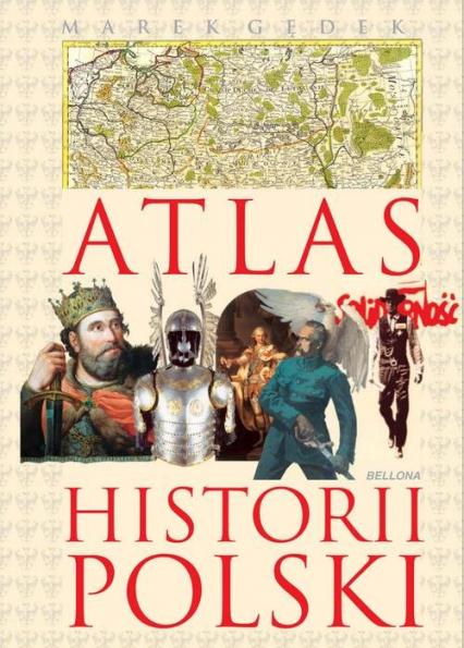 Atlas historii Polski - Marek Gędek | okładka