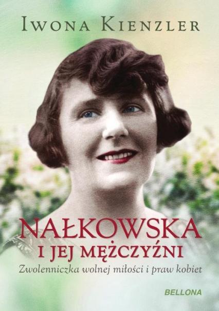 Nałkowska i jej mężczyźni - Iwona Kienzler | okładka