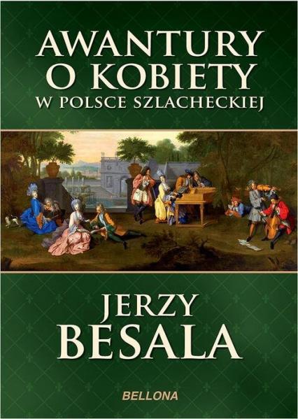 Awantury o kobiety w Polsce szlacheckiej - Jerzy Besala | okładka