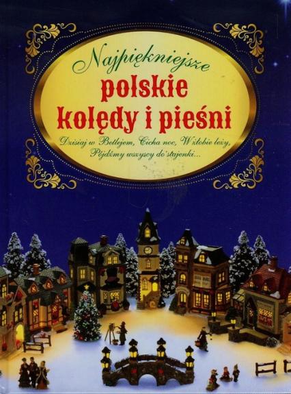Najpiękniejsze polskie kolędy i pieśni - Opracowanie zbiorowe | okładka