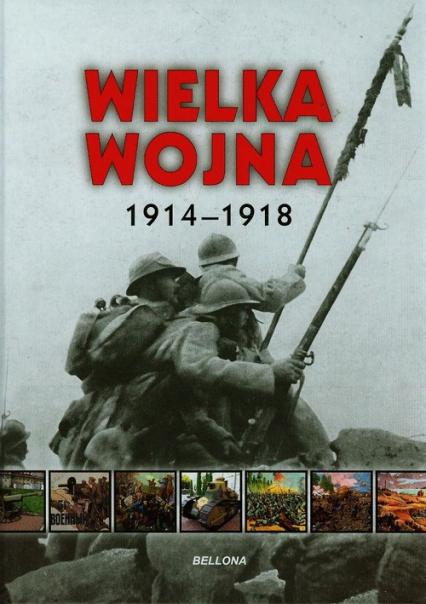 Wielka wojna. 1914-1918 - Iwona Kienzler | okładka