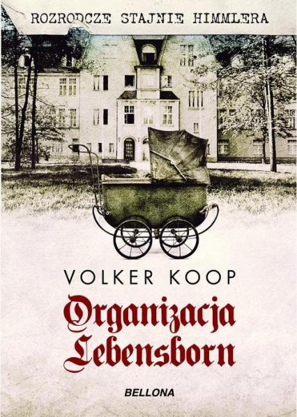 Organizacja Lebensborn - Volker Koop | okładka
