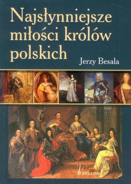 Najsłynniejsze miłości królów polskich - Jerzy Besala | okładka