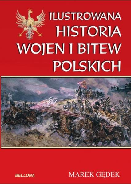 Ilustrowana historia wojen i bitew polskich - Marek Gędek | okładka
