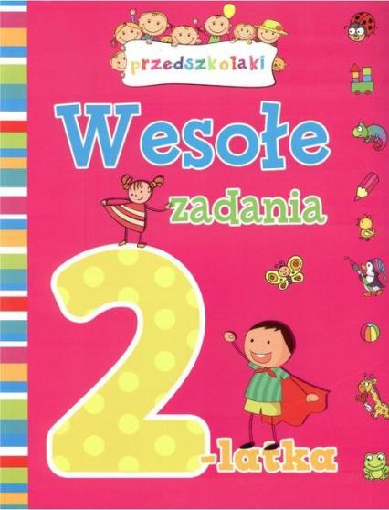 Wesołe zadania 2-latka - Opracowanie zbiorowe | okładka