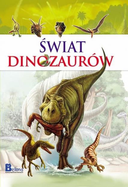 Świat dinozaurów - Opracowanie zbiorowe | okładka
