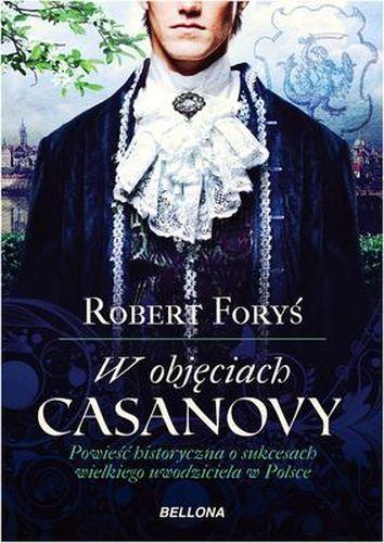 W objęciach Casanowy - Robert Foryś | okładka