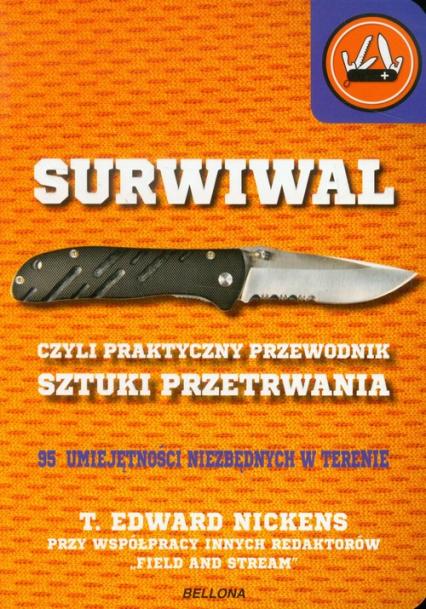 Surwiwal czyli praktyczny przewodnik sztuki przetrwania - Nickens T. Edward | okładka