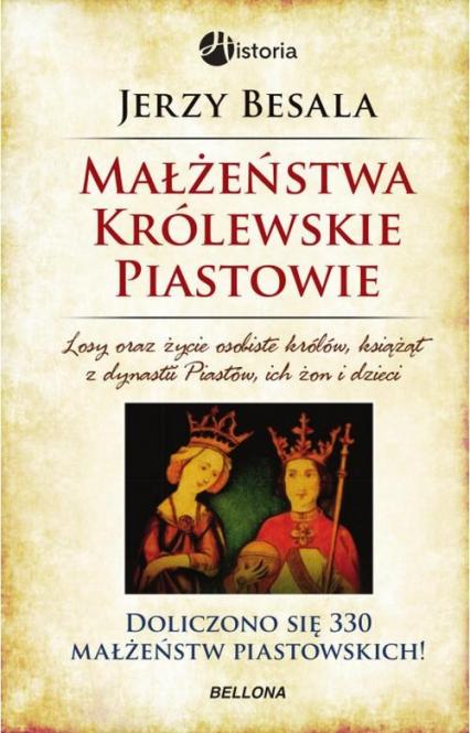 Małżeństwa królewskie. Piastowie - Jerzy Besala | okładka