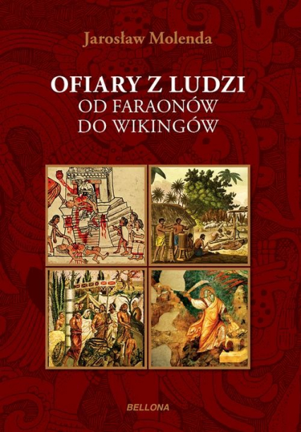 Ofiary z ludzi. Od faraonów do wikingów - Jarosław Molenda | okładka
