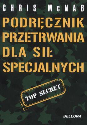 Podręcznik przetrwania dla sił specjalnych - Chris McNab | okładka
