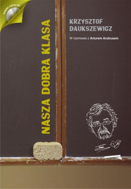 Nasza dobra klasa + CD - Krzysztof Daukszewicz | okładka
