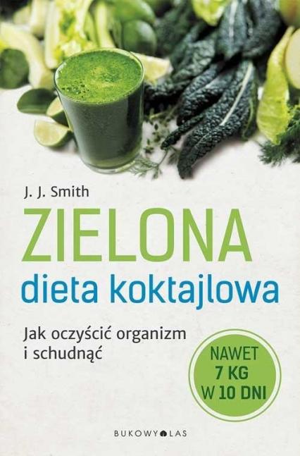 Zielona dieta koktajlowa - Smith J. J.   okładka
