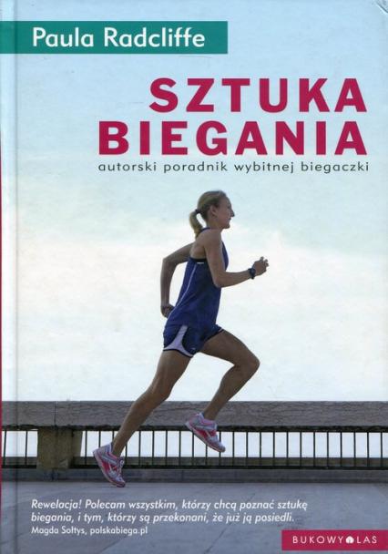 Sztuka biegania autorski poradnik wybitnej biegaczki - Paula Radcliffe | okładka