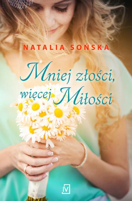 Mniej złości, więcej miłości - Natalia Sońska | okładka
