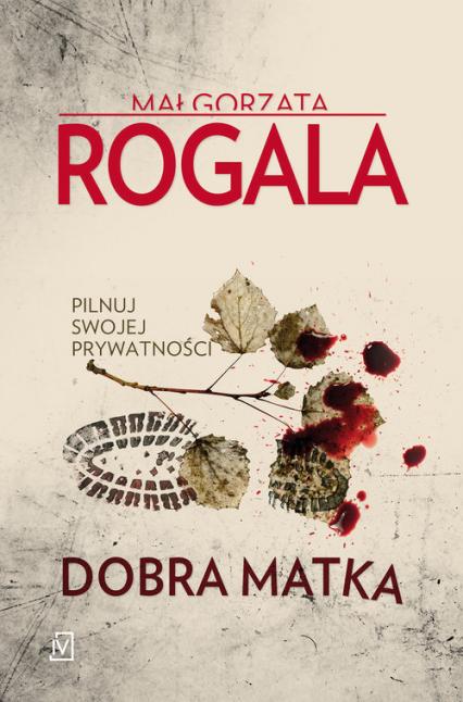 Dobra matka - Małgorzata Rogala | okładka
