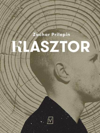 Klasztor - Zachar Prilepin | okładka
