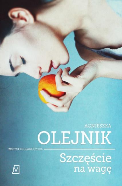 Szczęście na wagę - Agnieszka Olejnik | okładka