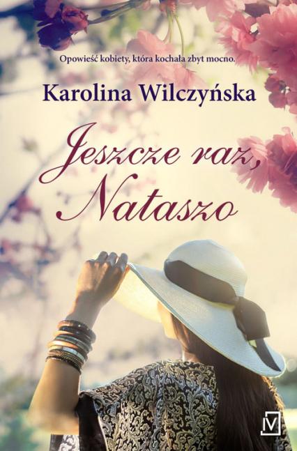 Jeszcze raz Nataszo - Karolina Wilczyńska | okładka