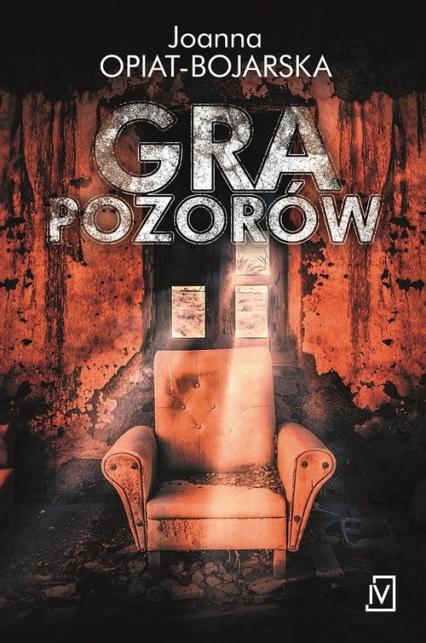 Gra pozorów - Joanna Opiat-Bojarska | okładka