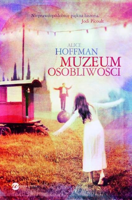 Muzeum osobliwości - Alice Hoffman | okładka