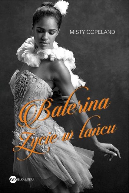 Balerina. Życie w tańcu - Misty Copeland | okładka
