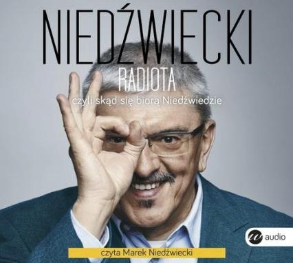 Radiota, czyli skąd się biorą Niedźwiedzie - Marek Niedźwiecki | okładka