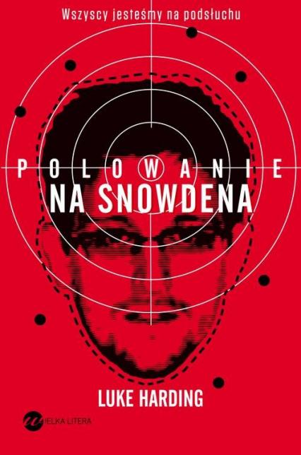 Polowanie na Snowdena - Luke Harding | okładka
