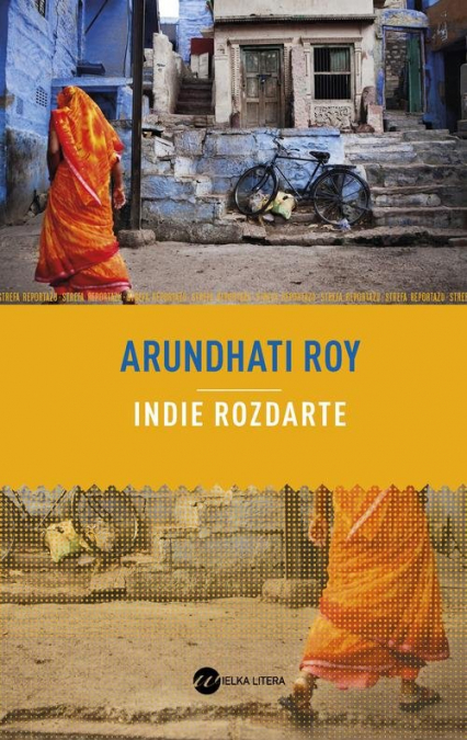 Indie rozdarte - Arundhati Roy | okładka
