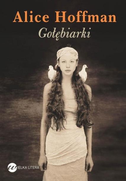 Gołębiarki - Alice Hoffman | okładka