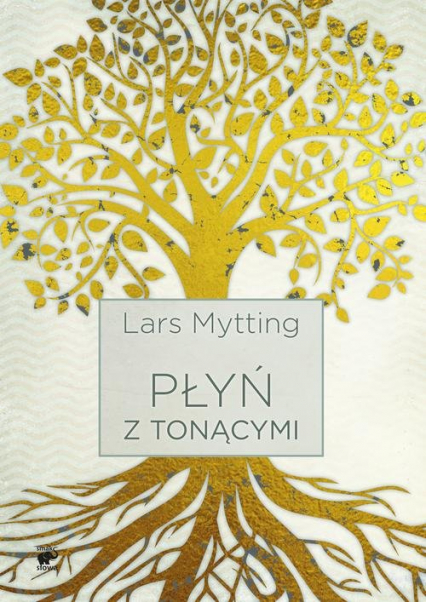 Płyń z tonącymi - Lars Mytting | okładka