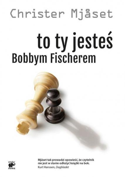 To Ty jesteś Bobbym Fischerem - Christer Mjaset   okładka