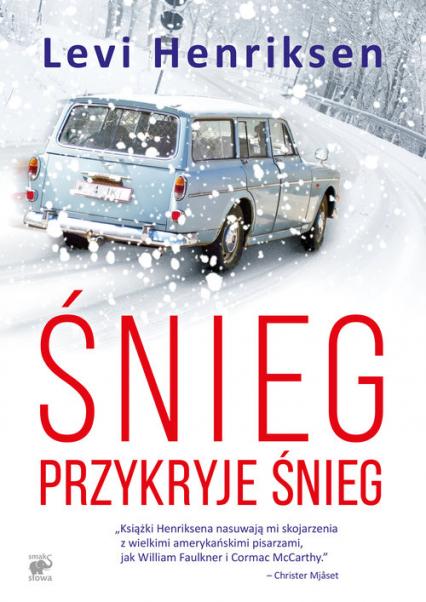 Śnieg przykryje śnieg - Levi Henriksen | okładka