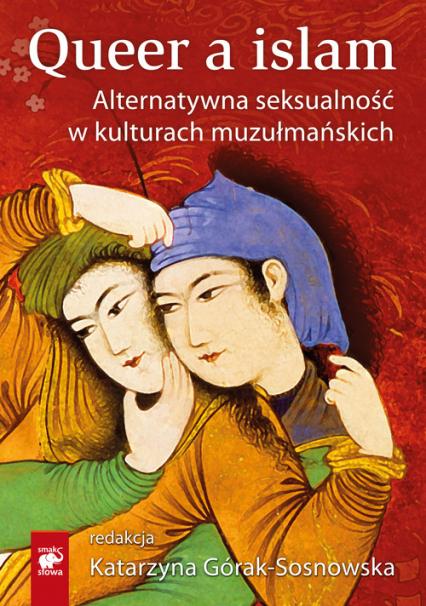 Queer a islam. Alternatywna seksualność w kulturach muzułmańskich -  | okładka