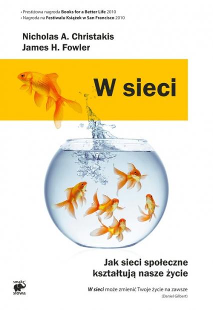 W sieci. Jak sieci społeczne kształtują nasze życie - Christakis Nicholas A., Fowler James H. | okładka