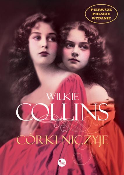 Córki niczyje - Wilkie Collins | okładka