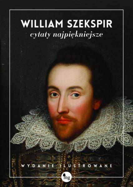 William Szekspir cytaty najpiękniejsze - William Shakespeare | okładka