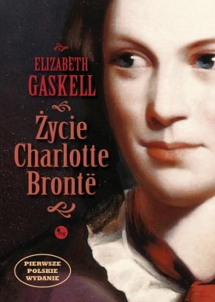 Życie Charlotte Bronte - Elizabeth Gaskell | okładka
