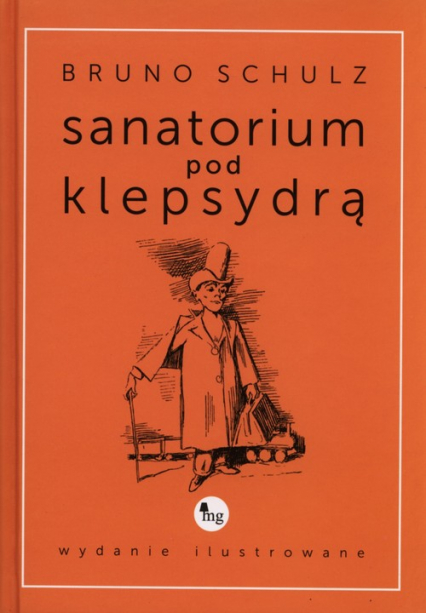 Sanatorium pod klepsydrą (wydanie ilustrowane) - Bruno Schulz | okładka