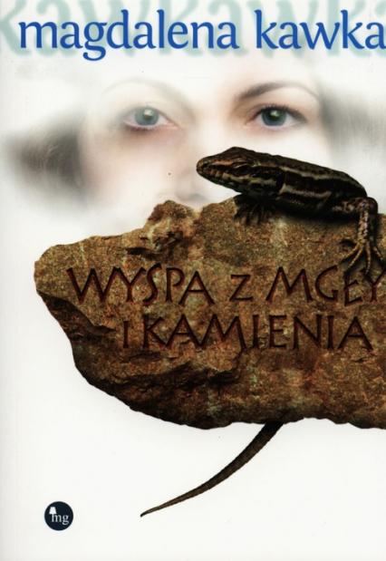 Wyspa z mgły i kamienia - Magdalena Kawka | okładka