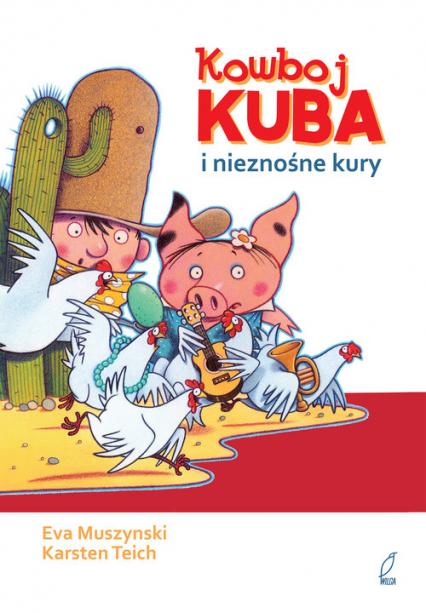 Kowboj Kuba i nieznośne kury - Ewa Muszynski | okładka