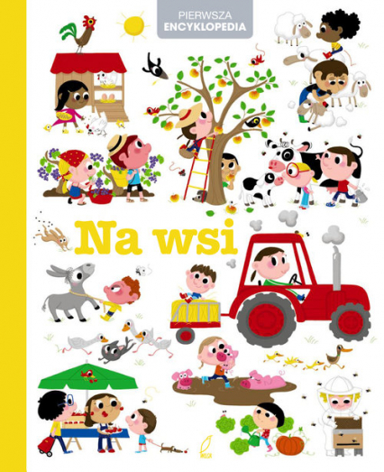 Encyklopedia dla dzieci. Na wsi - praca zbiorowa   okładka