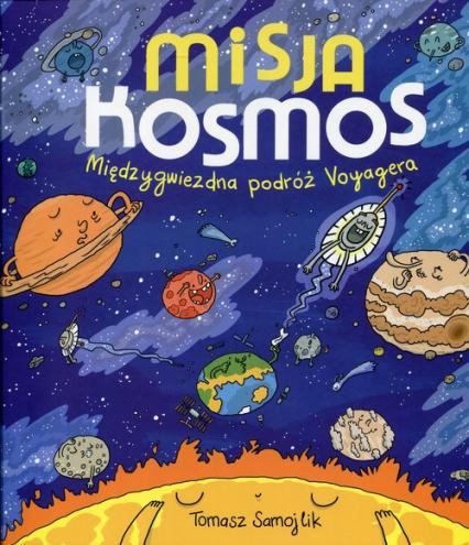 Misja kosmos. Międzygwiezdna podróż Voyagera - Tomasz Samojlik | okładka