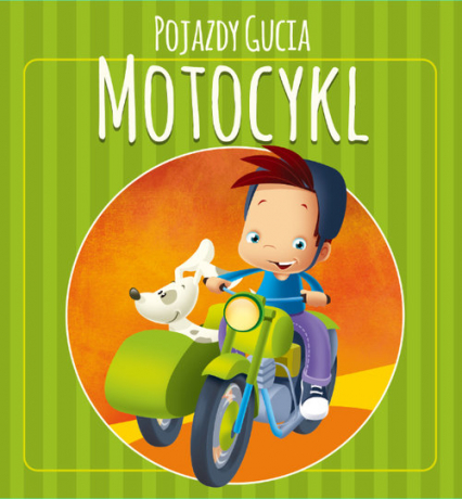 Pojazdy Gucia. Motocykl - Urszula Kozłowska   okładka