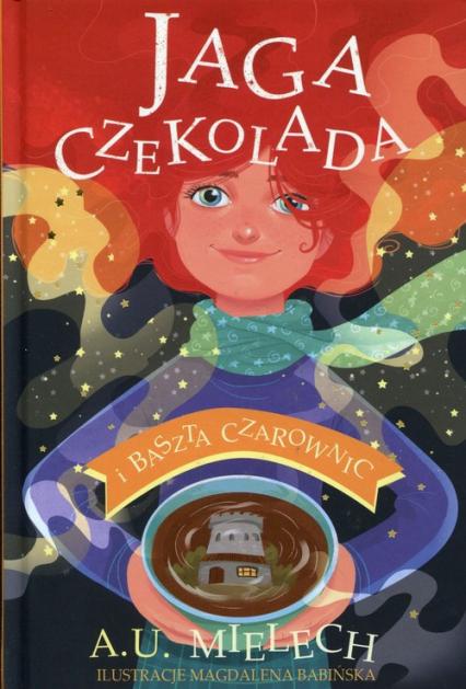 Jaga Czekolada i Baszta Czarownic - Agnieszka Mielech | okładka