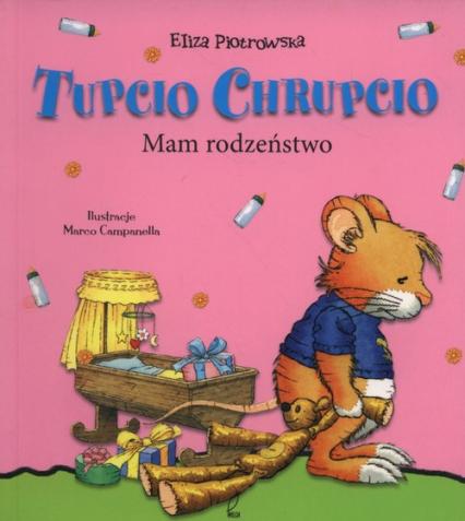 Tupcio Chrupcio. Mam rodzeństwo - Eliza Piotrowska | okładka