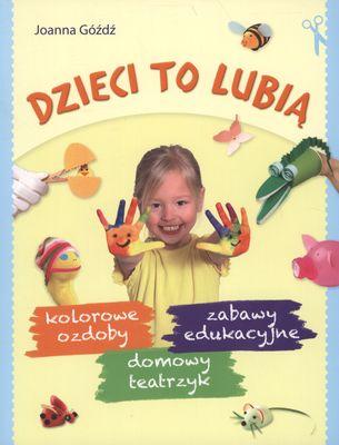 Dzieci to lubią - Joanna Góźdź | okładka